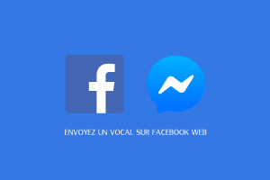 Envoyer un message vocal sur Facebook Web